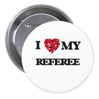 I love my Referee 7.5 Cm Round Badge
