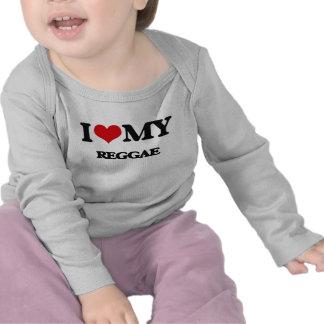 I Love My REGGAE T Shirt