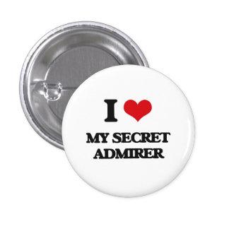 I love My Secret Admirer 1 Inch Round Button
