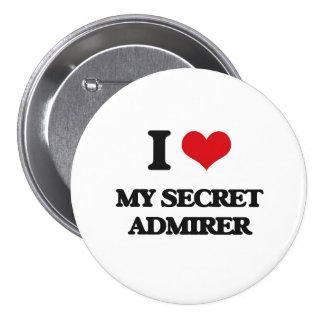 I love My Secret Admirer 3 Inch Round Button