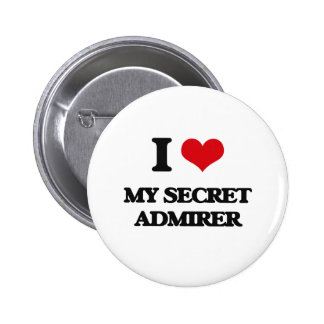 I love My Secret Admirer 2 Inch Round Button