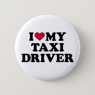 I love my taxi driver 6 cm round badge