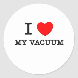 I Love My Vacuum Classic Round Sticker
