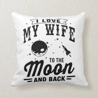 I Love My Wife To The Moon And Back Throw Pillow