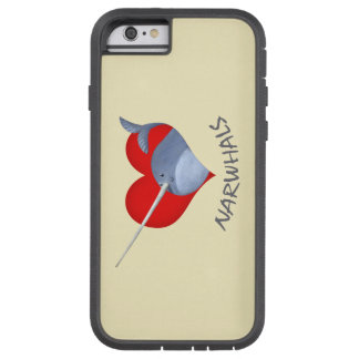 I love Narwhals Tough Xtreme iPhone 6 Case