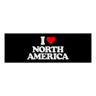 I LOVE NORTH AMERICA POSTER