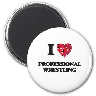 I Love Professional Wrestling 6 Cm Round Magnet