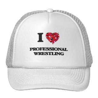I Love Professional Wrestling Cap