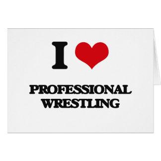 I Love Professional Wrestling Greeting Card