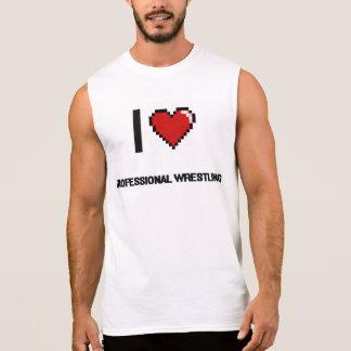 I Love Professional Wrestling Digital Retro Design Sleeveless Shirts