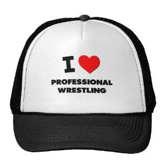 I Love Professional Wrestling Trucker Hats