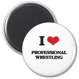 I Love Professional Wrestling Refrigerator Magnet
