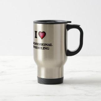 I Love Professional Wrestling Travel Mug