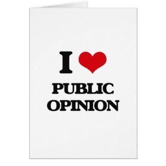 I Love Public Opinion Greeting Card