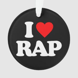 I LOVE RAP ORNAMENT