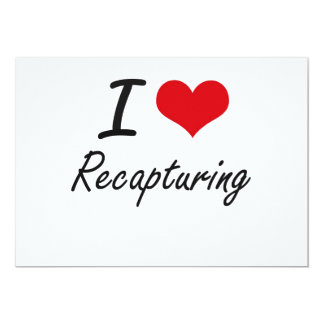 I Love Recapturing 13 Cm X 18 Cm Invitation Card