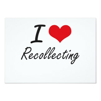 I Love Recollecting 13 Cm X 18 Cm Invitation Card