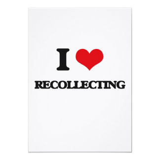 """I Love Recollecting 5"""" X 7"""" Invitation Card"""