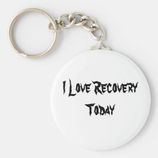 I Love Recovery Today Key Chain