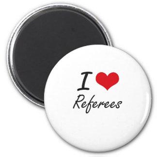 I love Referees 6 Cm Round Magnet