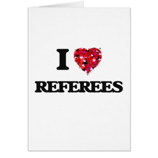 I love Referees Greeting Card