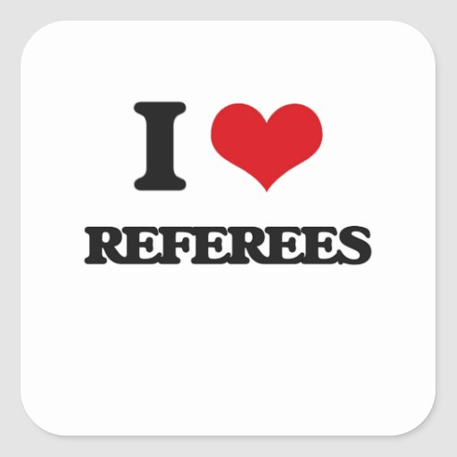 I love Referees Square Stickers