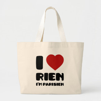 I Love 'Rien' I'm Parisien :) Tote Bag