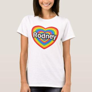 I love Rodney. I love you Rodney. Heart T-Shirt
