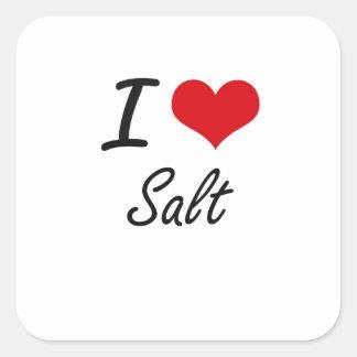 I Love Salt artistic design Square Sticker