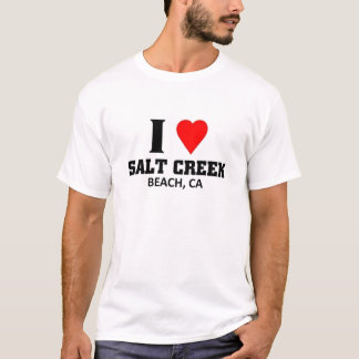 I love salt creek T-Shirt