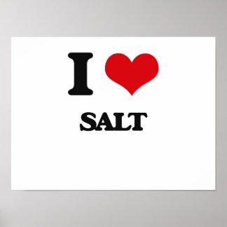 I Love Salt Posters