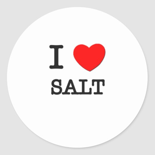 I Love Salt Round Sticker