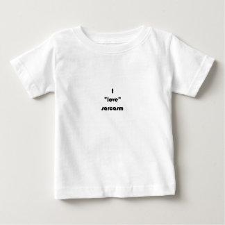 """I """"love"""" sarcasm baby T-Shirt"""
