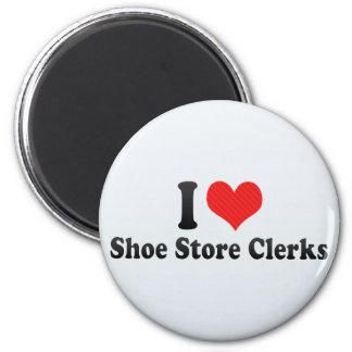 I Love Shoe Store Clerks Magnet