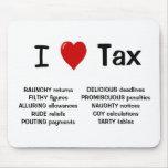I Love Tax Rude and Cheeky Mousepad