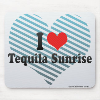 I Love Tequila Sunrise Mouse Pad