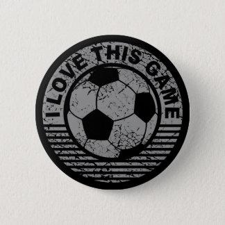 I love this game - soccer / football grunge 6 cm round badge