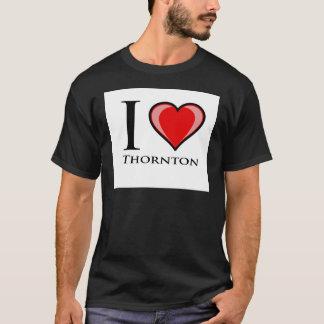 I Love Thornton T-Shirt