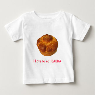 I love to eat babka baby T-Shirt