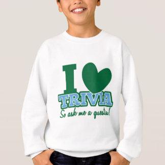 I LOVE Trivia so ask me a Question Sweatshirt
