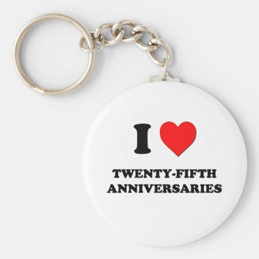 I love Twenty-Fifth Anniversaries Keychains