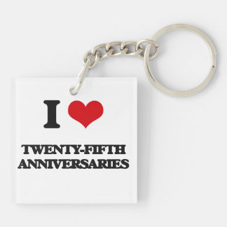 I love Twenty-Fifth Anniversaries Double-Sided Square Acrylic Keychain