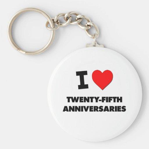 I love Twenty-Fifth Anniversaries Key Chains