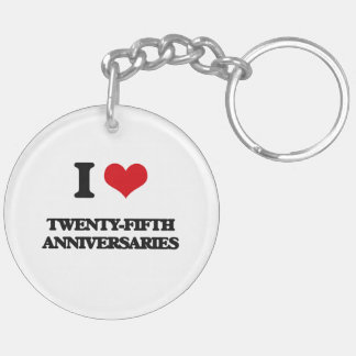 I love Twenty-Fifth Anniversaries Double-Sided Round Acrylic Keychain
