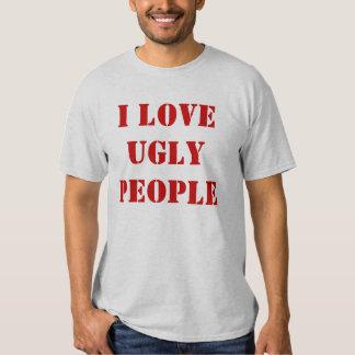 I Love Ugly People Tee Shirts