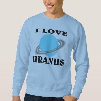 I Love URANUS! Sweatshirt
