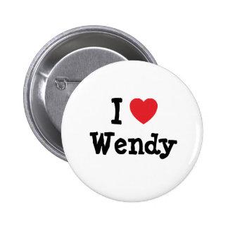 I love Wendy heart T-Shirt Pins