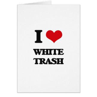I love White Trash Greeting Card