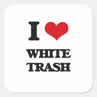 I love White Trash Square Sticker