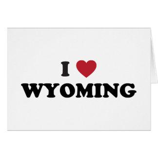 I Love Wyoming Card
